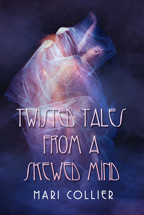 Twisted Tales from a Skewed Mind Cover